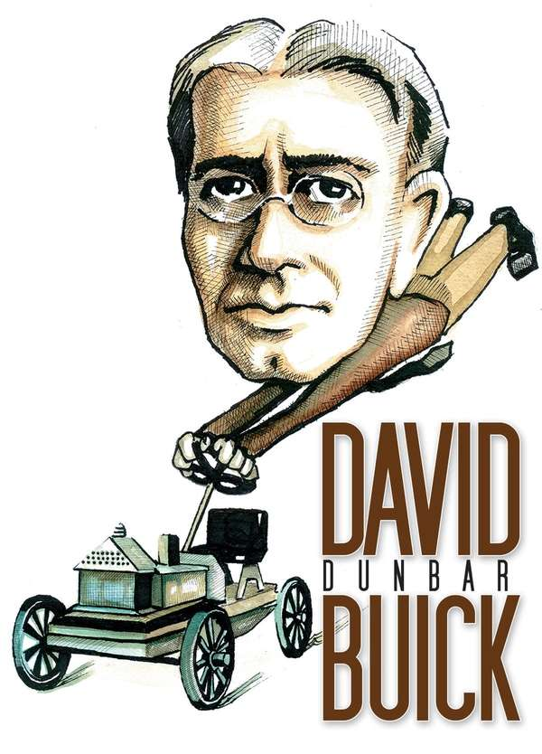 In a roundabout way, David Dunbar Buick, a