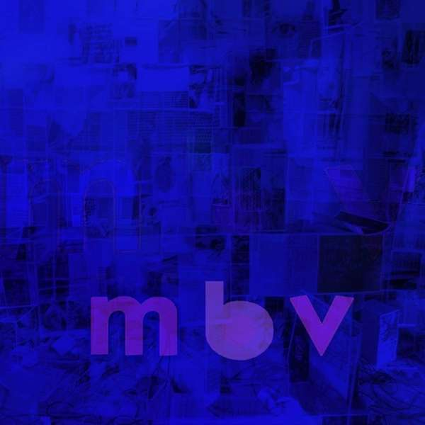 "My Bloody Valentine's ""MBV"" was released Feb. 2,"