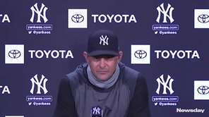At a press conference on Monday, Yankees managerAaron