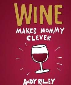 "Cover of ""Wine Makes Mommy Clever"""