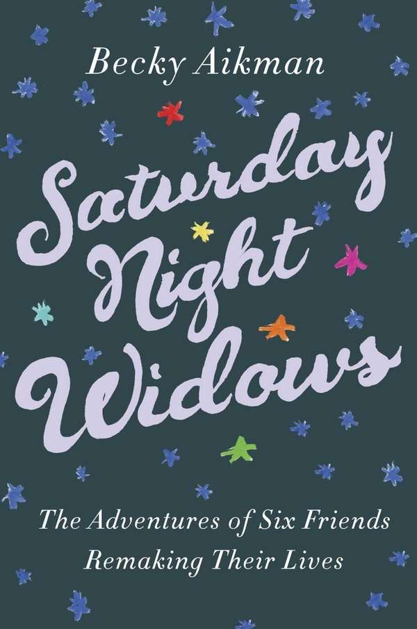 """Saturday Night Widows: The Adventures of Six Friends"