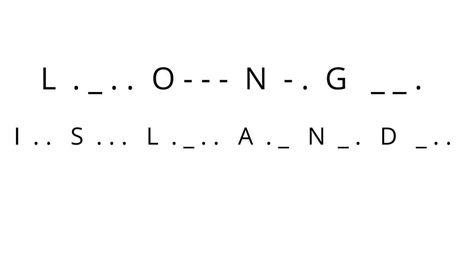 """""""Long Island,"""" as written in Morse Code."""
