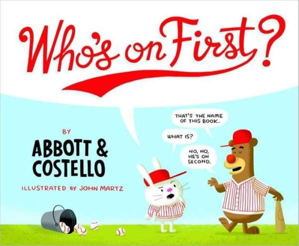 'Who's on First?,' by Bud Abbott and Lou