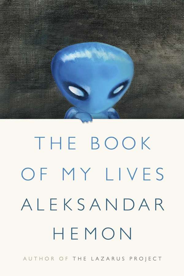 """The Book of My Lives"" by Aleksandar Hemon"