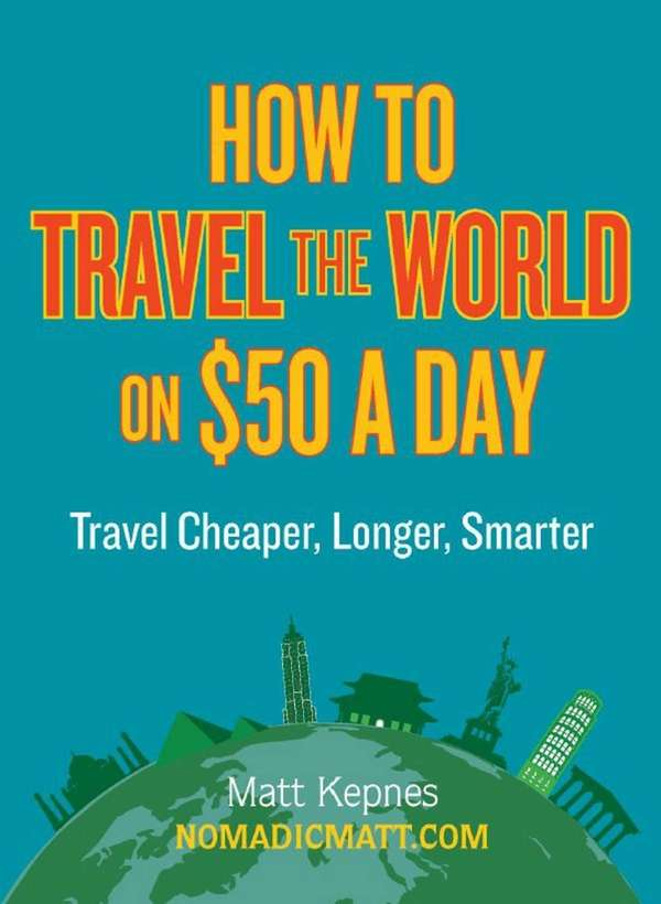 """How to Travel the World on $50 a"