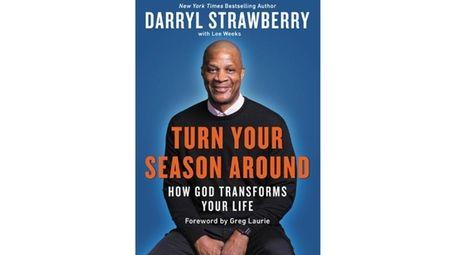 "Darryl Strawberry's new book ""Turn Your Season Around:"