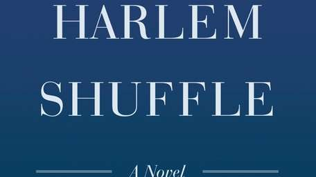 """Harlem Shuffle"" by Colson Whitehead arrives in September."