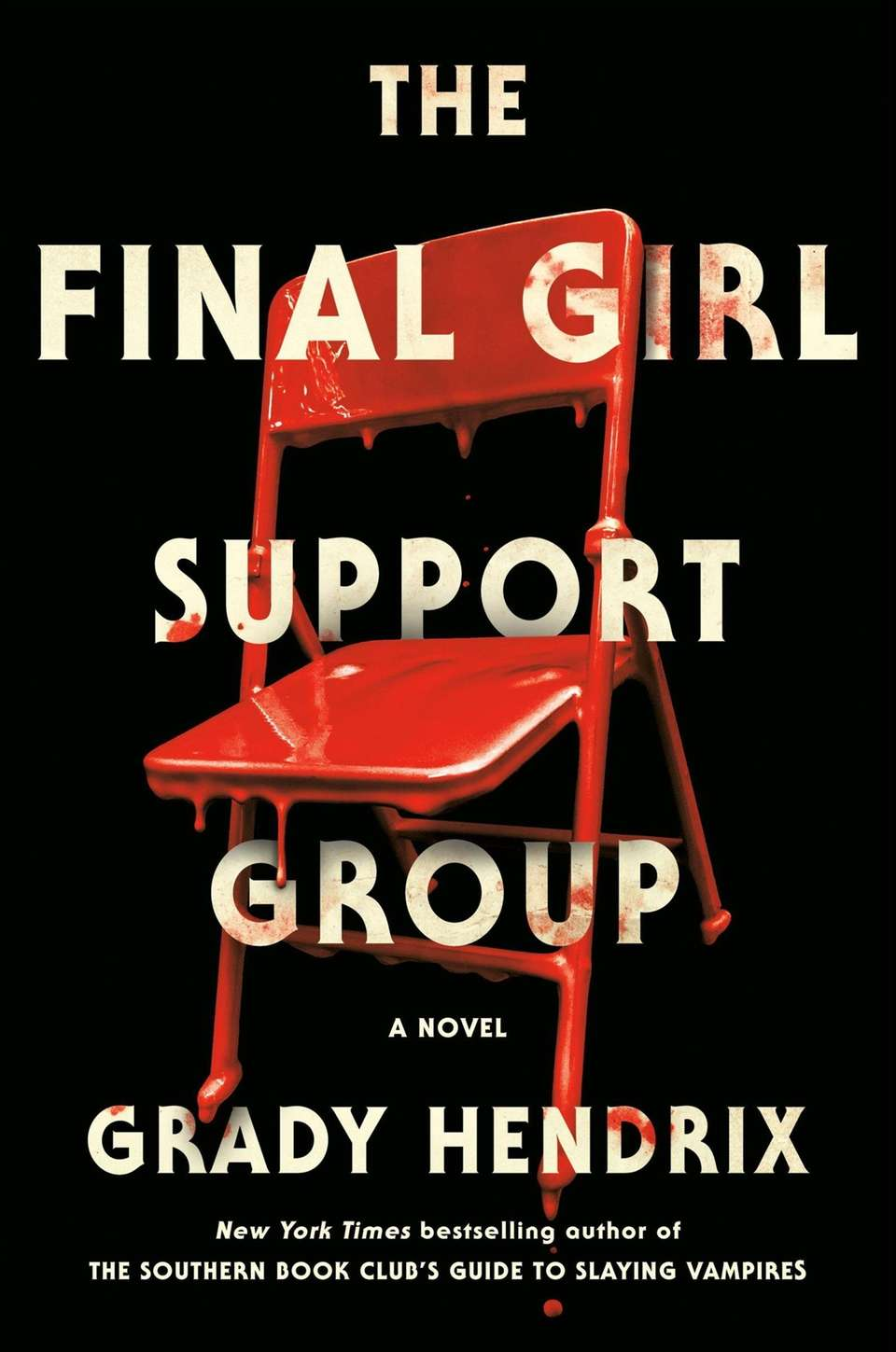 THE FINAL GIRL SUPPORT GROUP, by Grady HendrixIf
