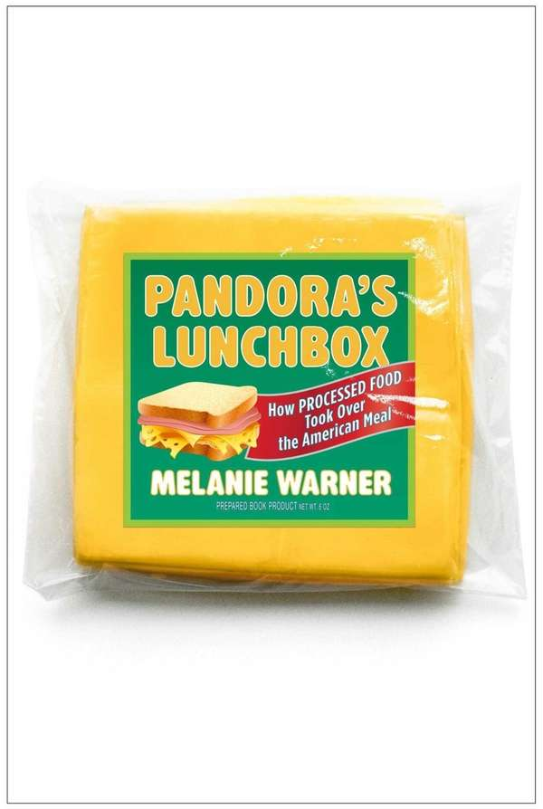 """Pandora's Lunchbox: How Processed Food Took Over the"