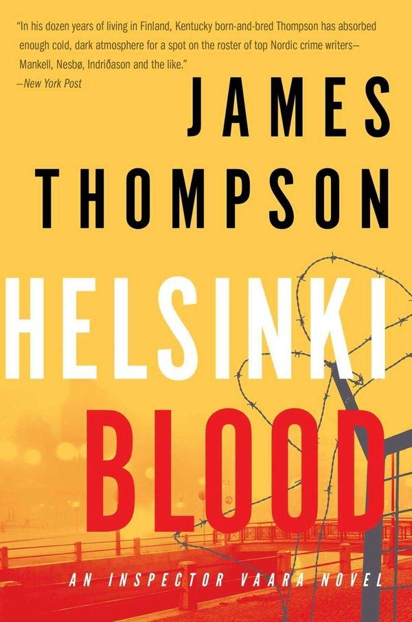 """Helsinki Blood"" by James Thompson (Putnam, March 2013)"