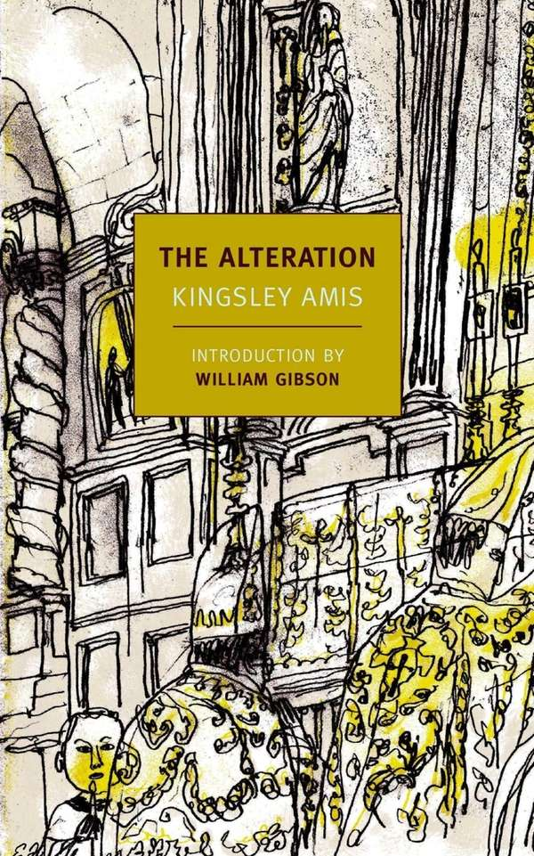 """The Alteration"" by Kingsley Amis (NYRB Classics, May"