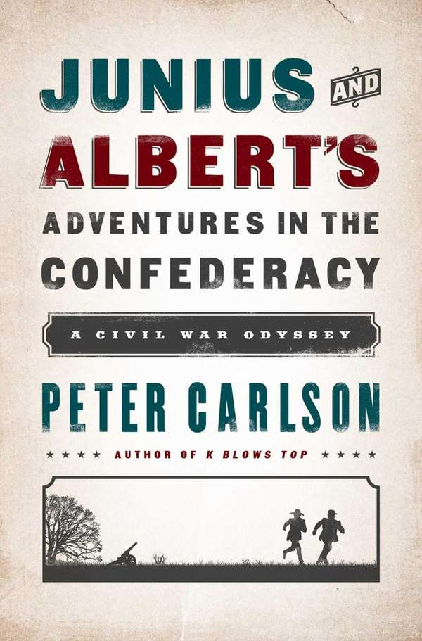 """Junius and Albert's Adventures in the Confederacy: A"