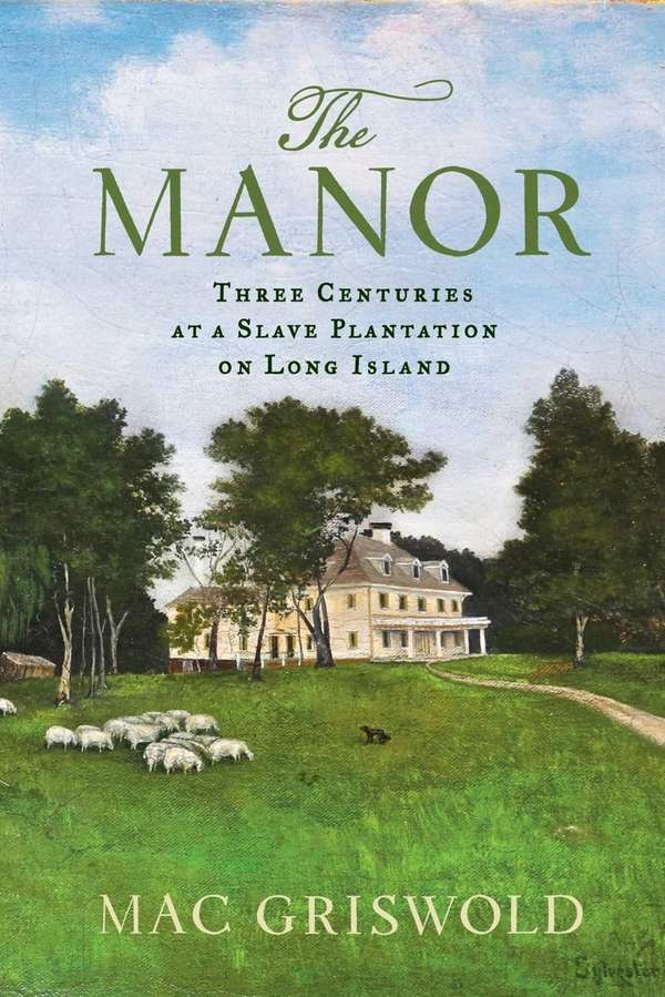 """The Manor: Three Centuries at a Slave Plantation"