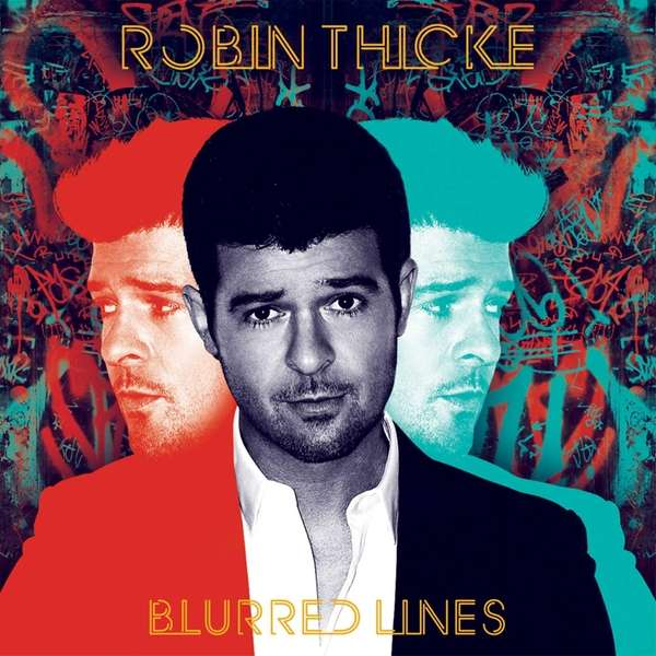 "Robin Thicke's ""Blurred Lines."""