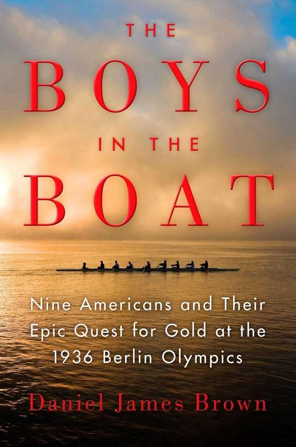 """""""The Boys in the Boat: Nine Americans and"""