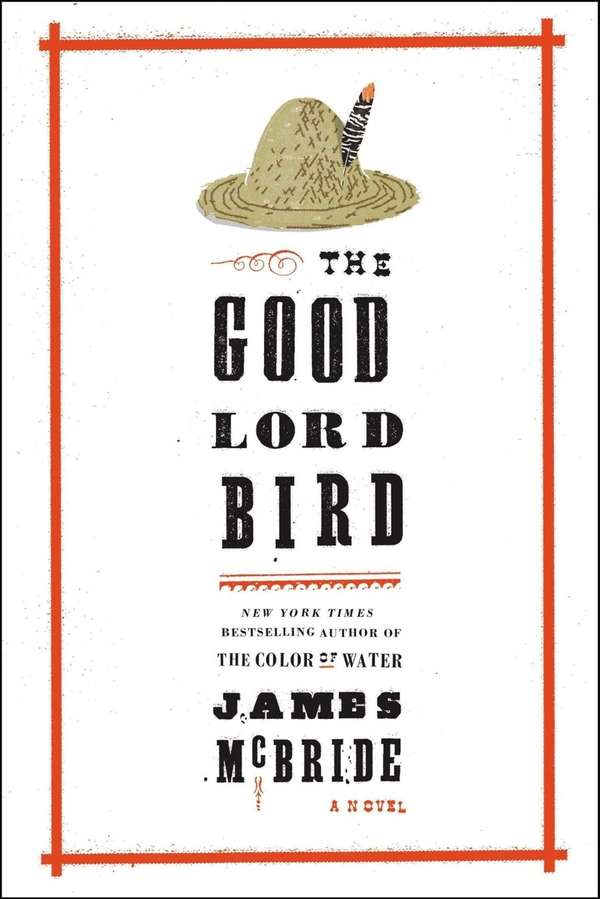 """The Good Lord Bird"" by James McBride."