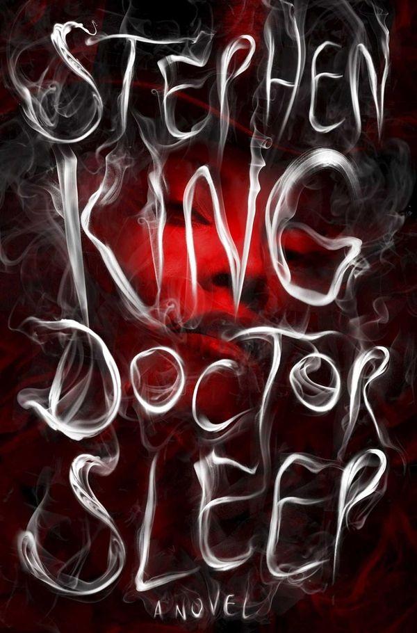 """""""Doctor Sleep"""" by Stephen King (Scribner, September 2013)"""