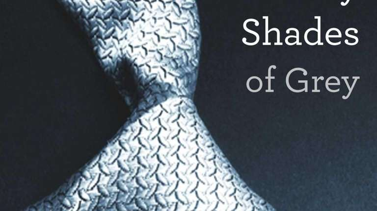"""""""Fifty Shades of Grey,"""" by E.L. James."""
