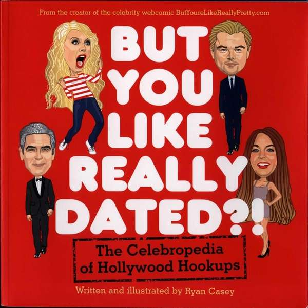 """But You Like Really Dated?!: The Celebropedia of"