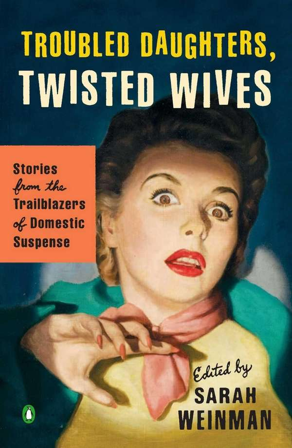 """Troubled Daughters, Twisted Wives: Stories From the Trailblazers"