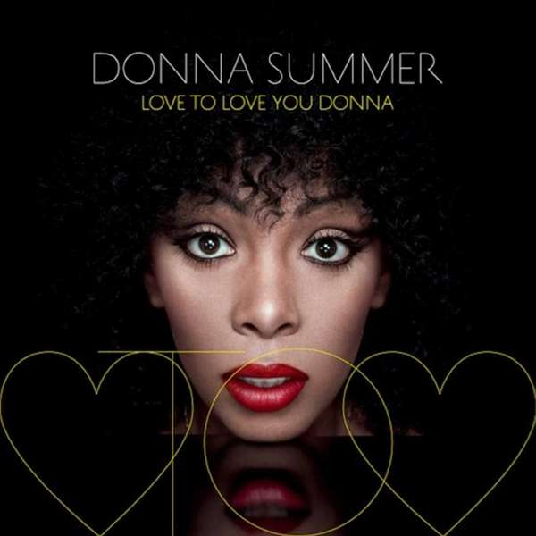 "Donna Summer's album, ""Love to Love You Donna."""