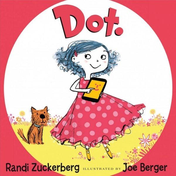 """Dot,"" written by former Facebook marketing director Randi"