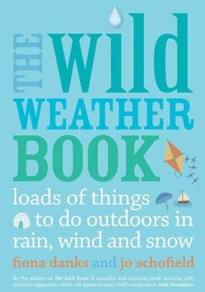 """""""The Wild Weather Book? (Frances Lincoln, $14.95)"""