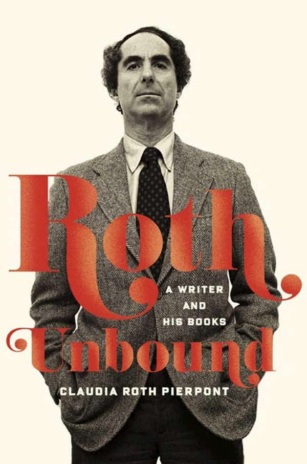 """Roth Unbound: A Writer and His Books"" by"