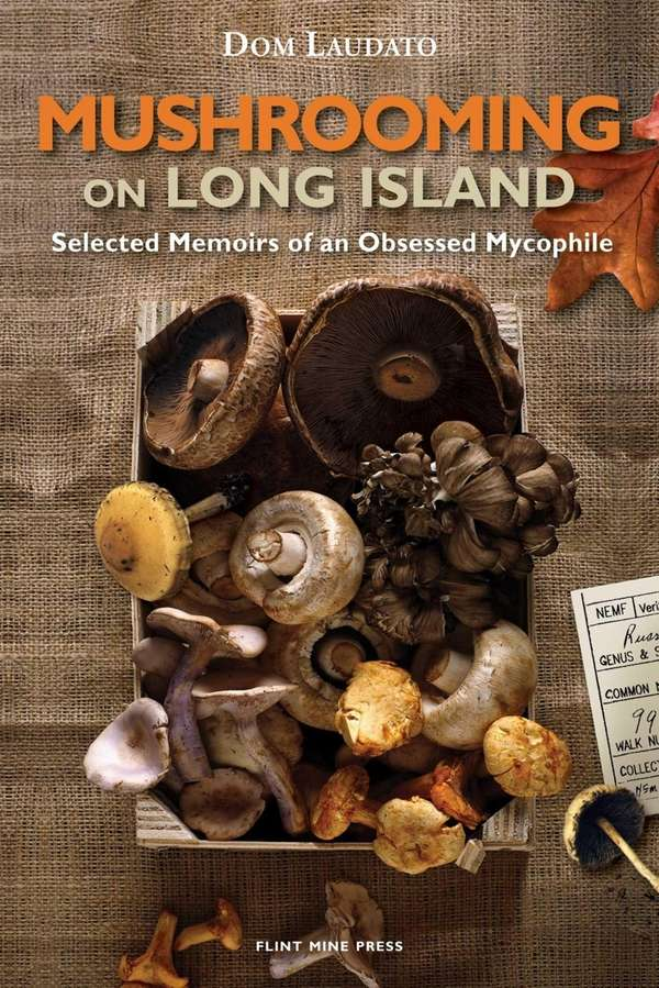 """Mushrooming on Long Island,"" by Dom Laudato."