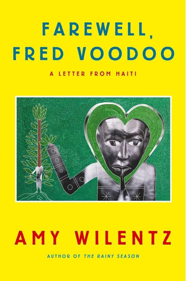 """""""Farewell, Fred Voodoo: A Letter From Haiti"""" by"""