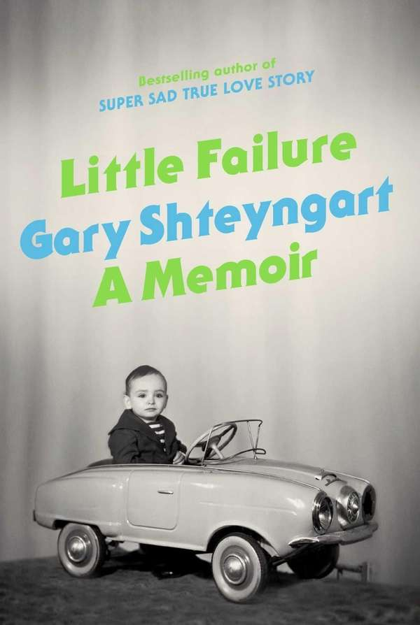 """Little Failure"" by Gary Shteyngart (Random House, January"
