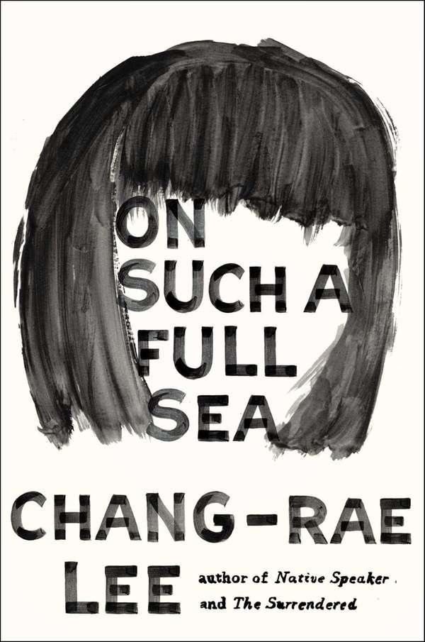 """""""On Such a Full Sea"""" by Chang-rae Lee"""