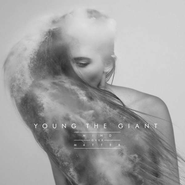Young the Giant's quot;Mind Over Matter.quot;