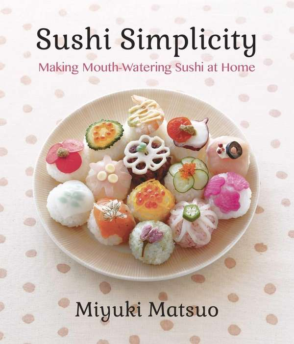 """Sushi Simplicity"" (Vertical, $14.95), by Japanese dietitian and"