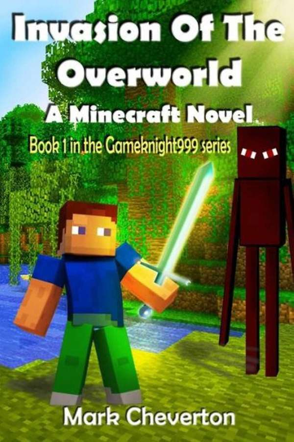 Invasion of the Overworld: A Minecraft Novel by