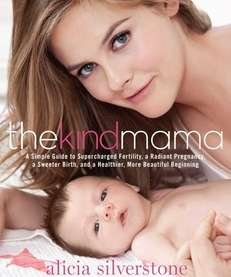 "Actress Alicia Silverstone's new pregnancy guide is ""The"