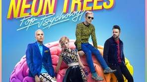 "Neon Trees' ""Pop Psychology"" features pop music with"