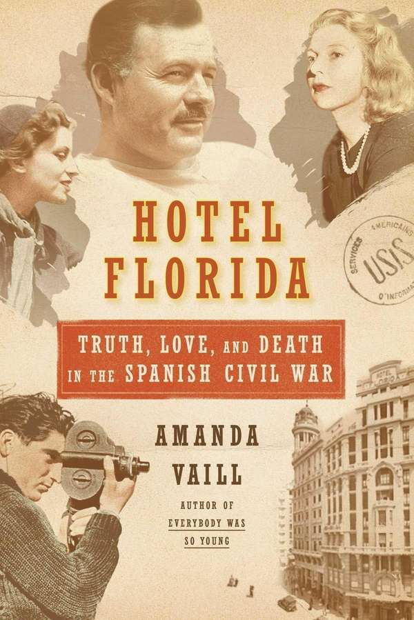 """""""Hotel Florida: Truth, Love, and Death in the"""