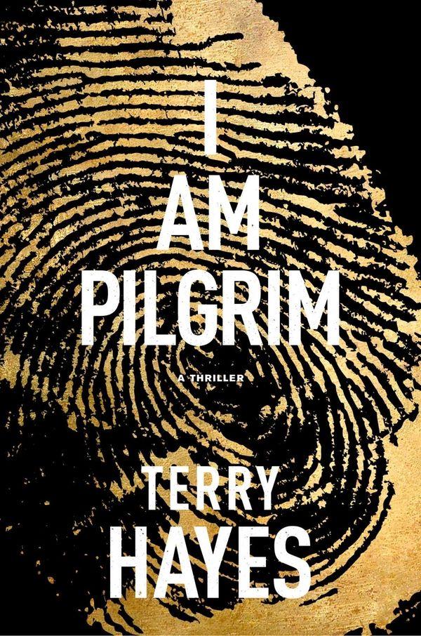 """I Am Pilgrim"" by Terry Hayes. (Atria/Emily Bestler"