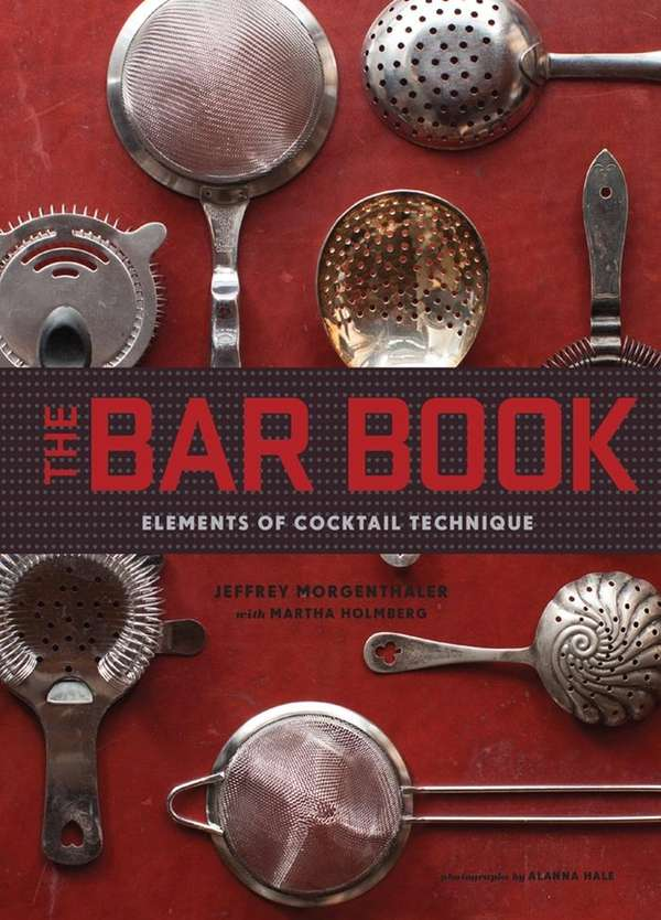 """""""The Bar Book: Elements of Cocktail Technique"""" (Chronicle"""