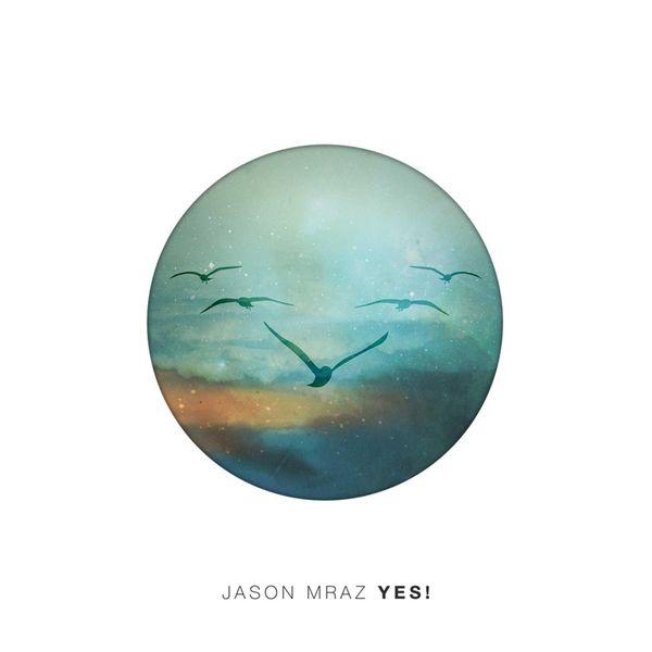 """""""Yes!"""" by Jason Mraz."""