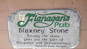 The ?Flanagan?s Pub Blarney Stone.? According to the