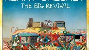 """The Big Revival"" by Kenny Chesney."