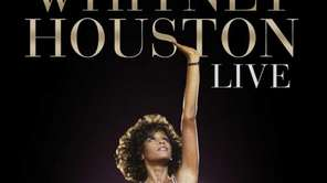 "Whitney Houston's ""Whitney Houston Live: Her Greatest Performances."""