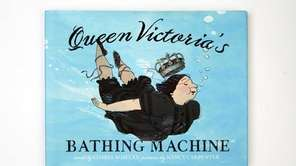 """QUEEN VICTORIA'S BATHING MACHINE,"" by Gloria Whelan, illustrated"